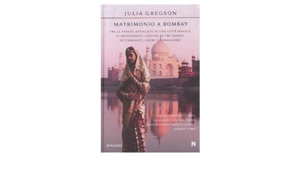 Matrimonio a Bombay (Nuova narrativa Newton): Amazon.es: Julia Gregson, B. Bandini: Libros en idiomas extranjeros