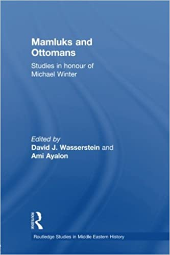 Book Mamluks and Ottomans: Studies in Honour of Michael Winter (Routledge Studies in Middle Eastern History)