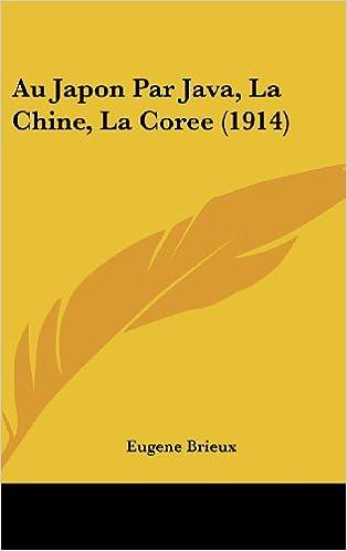 Au Japon Par Java, La Chine, La Coree (1914) pdf, epub