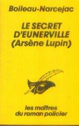 Arsène Lupin  Le secret d'Eunerville par Boileau-Narcejac