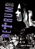 Have you ever slept in a cemetery? Three goth teens ask this chilling question to a 16-year old Christian who's lost everything he loves. Together, they've created RETRUM, a secret society that communicates with the dead and practices odd rit...