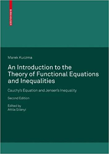 An introduction to the theory of functional equations and an introduction to the theory of functional equations and inequalities cauchys equation and jensens inequality marek kuczma attila gilnyi fandeluxe Image collections