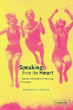 Speaking from the Heart: Gender and the Social Meaning of Emotion (Studies in Emotion and Social Interaction) pdf epub