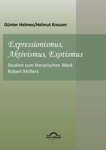 Expressionismus, Aktivismus, Exotismus (German Edition)