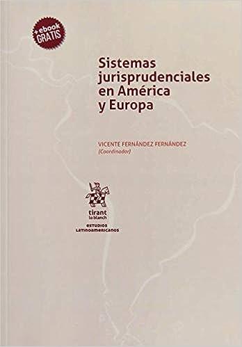 Sistemas jurisprudenciales en América y Europa Estudios ...