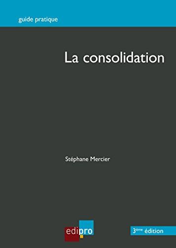 Download La consolidation: Contrôler les comptes d'entreprises (Guide pratique) (French Edition) Pdf