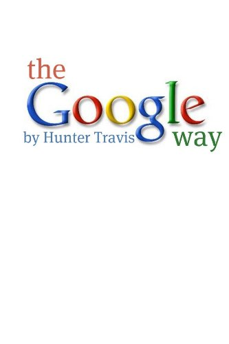 Download The Google Way: How to Use Google to Do Everything! Pdf