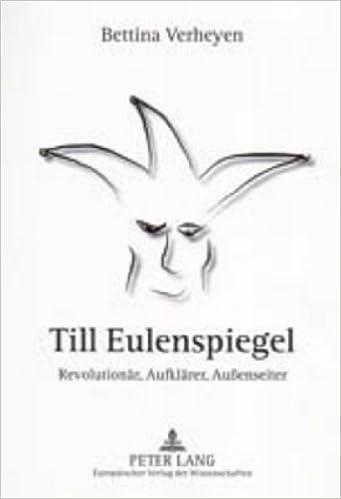 Till Eulenspiegel: Revolutionaer, Aufklaerer, Aussenseiter Zur Eulenspiegel-Rezeption in Der Ddr
