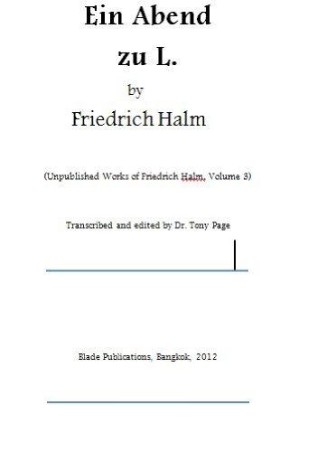 Ein Abend zu L. by Friedrich Halm (Unpublished Works of Friedrich Halm 3) (German Edition)