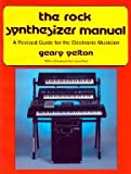 The Rock Synthesizer Manual, Geary Yelton, 0914283251