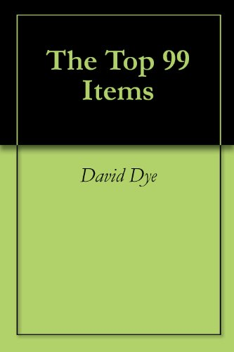 The Top 99 Items by [Dye, David]
