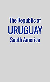 _REPACK_ The Republic Of Uruguay, South America: Its Geography, History, Rural Industries, Commerce, And General Statistics. Schwalbe Agencia Japan Berliner System creaking