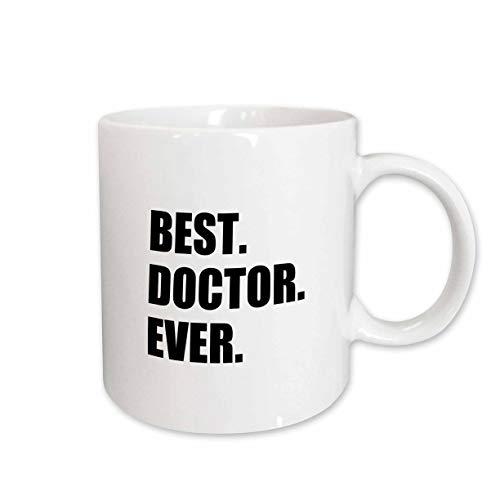 3dRose mug_179775_1 Best Doctor Ever Fun Job Pride Gift for Gps, Specialist Drs and Phds Ceramic Mug, 11-Ounce