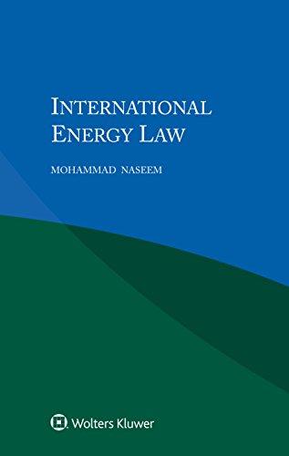 International Energy Law por Mohammad Naseem