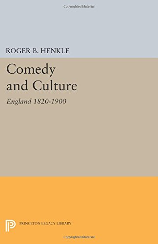 Comedy and Culture: England 1820-1900 (Princeton Legacy Library)