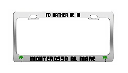 I'D RATHER BE IN MONTEROSSO AL MARE Italy Shore Coast Auto License Plate - Al Shore Be