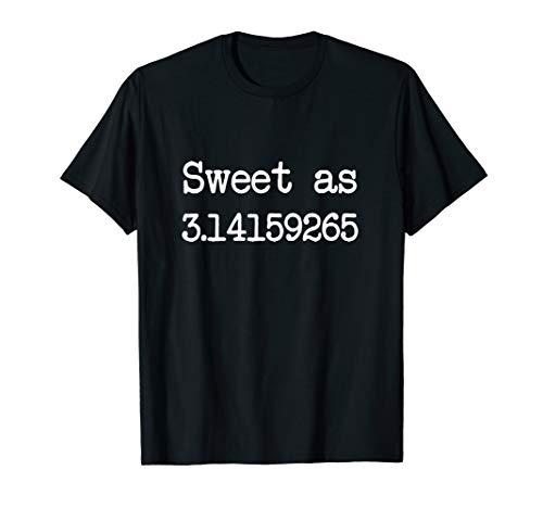 (Sweet As Pie Pi Day T-Shirt Math Nerd Geek)