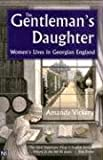 The Gentleman's Daughter: Women's Lives in Georgian England (Yale Nota Bene)