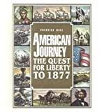 American Journey : The Quest for Liberty since 1865, Davidson, James West, 0133905683