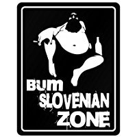 Bum Slovenia Zone - Countries - Parking Sign [ Decorative Novelty Sign Wall Plaque ] ()