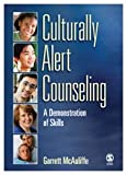 Key Practices in Culturally Alert Counseling : A Demonstration of Skills, McAuliffe, Garrett J., 1412960320
