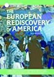 The European Rediscovery of America: How European Explorers Like Christopher Columbus, John Cabot, Amerigo Vespucci, Pedro Alvarez Cabral, and the Corte-Real ... Sailed to the (Exploration & Discovery