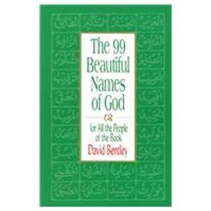 The 99 Beautiful Names Of God*: For All the People of the Book