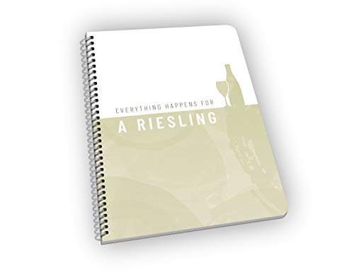 Everything Happens For A Riesling - Funny Pun Wine Lover Quotes Notebook 9 x 6.6 Inches, 100 Pages, Journal, Diary, Gift For Mom, Sister, Writer, Gift Basket, Teacher, Friend
