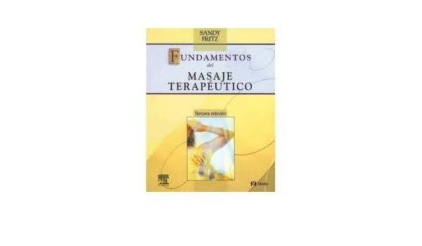Fundamentos DEL Masaje Terapeutico (3ª Ed.)cov: VARIOS ...