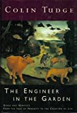 The Engineer in the Garden : Genes and Genetics from the Idea of Heredity to the Creation of Life, Tudge, Colin, 0809042592
