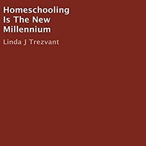 Homeschooling Is the New Millennium Audiobook