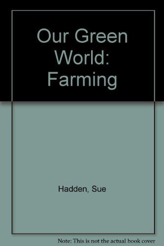 Our Green World: Farming