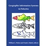 Geographic Information Systems in Fisheries