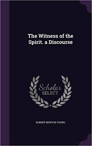 The Witness of the Spirit. a Discourse
