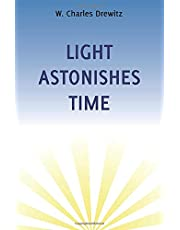 LIGHT ASTONISHES TIME
