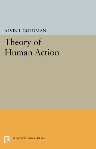 Read Online Theory of Human Action (Princeton Legacy Library) pdf