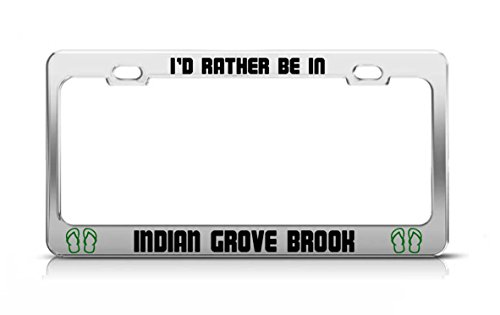 I'D RATHER BE IN INDIAN GROVE BROOK New Jersey Rivers License Plate Frame Metal ()