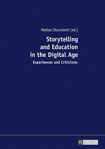 Storytelling and Education in the Digital Age: Experiences and Criticisms por Matteo Stocchetti