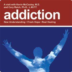 Download Addiction: New Understanding, Fresh Hope, Real Healing by Kevin T. McCauley (2007-05-04) ebook