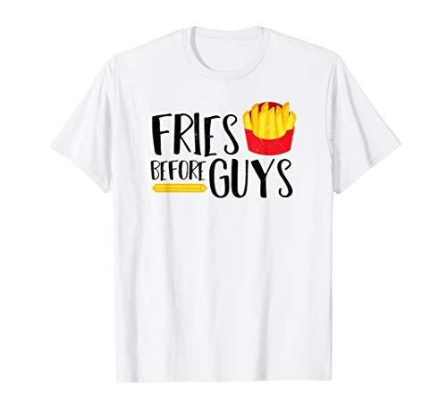 Fries Before Guys Shirt Junk Food Clothing Women Foodie Tee