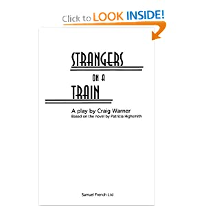 Strangers on a Train (French's Acting Edition) Patricia Highsmith and Craig Warner