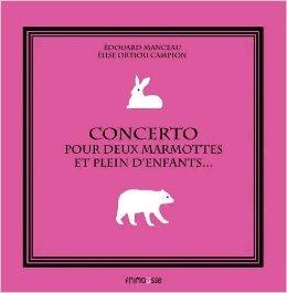 Concerto pour deux marmottes et plein d'enfants…