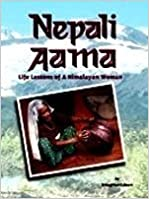Book Nepali Aama: Life Lessons of a Himalayan Woman