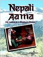 Nepali Aama: Life Lessons of a Himalayan Woman