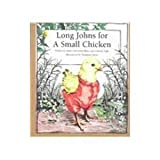 Long Johns for a Small Chicken, Esther Silverstein Blanc and Godeane Eagle, 1884244238