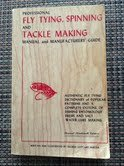 Professional Fly Tying,: Spinning, and tackle making manual and manufacturers' guide