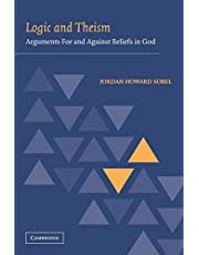 Logic and Theism: Arguments for and against Beliefs in God
