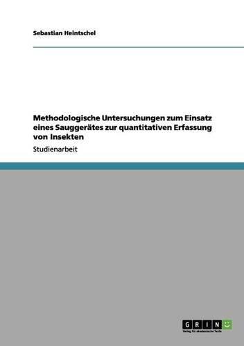Methodologische Untersuchungen zum Einsatz eines Sauggerätes zur quantitativen Erfassung von Insekten