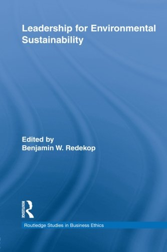 Leadership for Environmental Sustainability (Routledge Studies in Business Ethics)