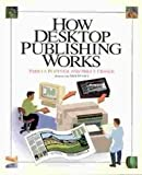 How Desktop Publishing Works, Pfiffner, Pamela and Fraser, Bruce, 1562761919
